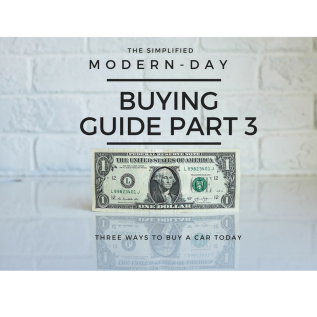 The Simplified Modern-Day Buying Guide: Part 3